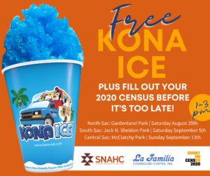 """Graphic stating """"Free Kona Ice, Plus fill out your 2020 Census before it's too late!"""" With logos of SNAHC, La Familia, and NorCal Census."""